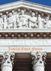 Judicial Ethics Forum